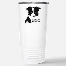 Don't Make Me Herd You Travel Mug