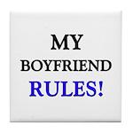 My BOYFRIEND Rules! Tile Coaster