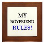 My BOYFRIEND Rules! Framed Tile