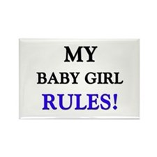 My BABY GIRL Rules! Rectangle Magnet