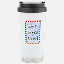 take me to your reader  Stainless Steel Travel Mug