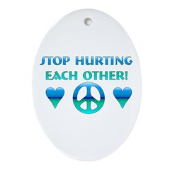 Stop Hurting Each Other Oval Ornament
