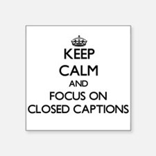 Keep Calm and focus on Closed Captions Sticker