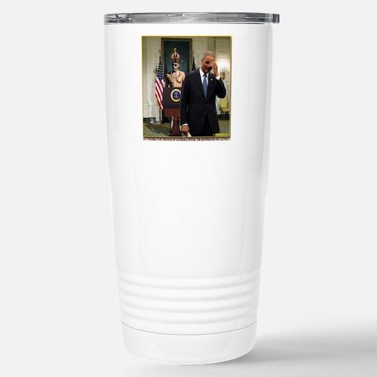Obama Did Proclaim He'd Stainless Steel Travel Mug