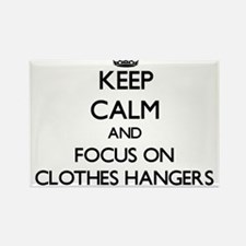 Keep Calm and focus on Clothes Hangers Magnets