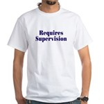 Requires Supervision White T-Shirt