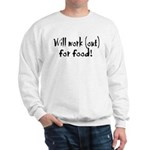 Will Workout for Food Sweatshirt