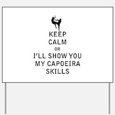 Keep Calm or i'll Show You My Capoeira Skills Yard