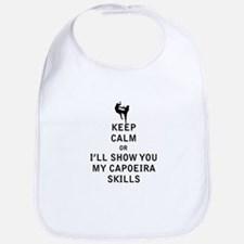 Keep Calm or i'll Show You My Capoeira Skills Bib