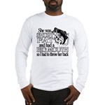 Short, Fat and a Big Mouth Long Sleeve T-Shirt