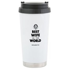 The Best in the World Best Wife Travel Mug