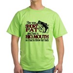Short, Fat and a Big Mouth Green T-Shirt