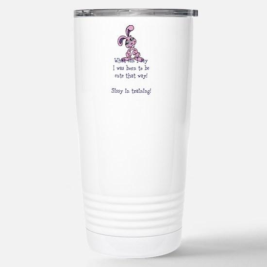 Cute sissy in training Stainless Steel Travel Mug