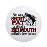 Short, Fat and a Big Mouth Ornament (Round)