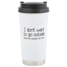 I Don't Want To Go Outside Funny Travel Mug