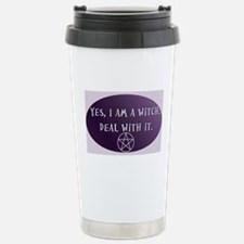 Yes, I am a Witch. Deal with it. Travel Mug
