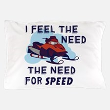 I Feel The Need The Need For Speed Pillow Case