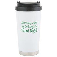All Mommy wants for Christmas is a Silent Night St