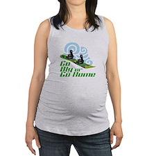 Go Big Or Go Home Maternity Tank Top