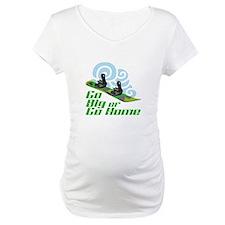 Go Big Or Go Home Shirt