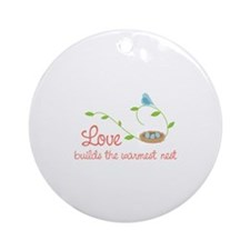 Love builds the warmest nest Ornament (Round)
