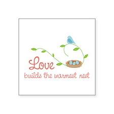 Love builds the warmest nest Sticker