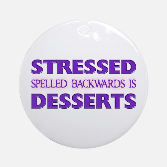 Stressed Desserts Ornament (Round)