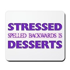 Stressed Desserts Mousepad
