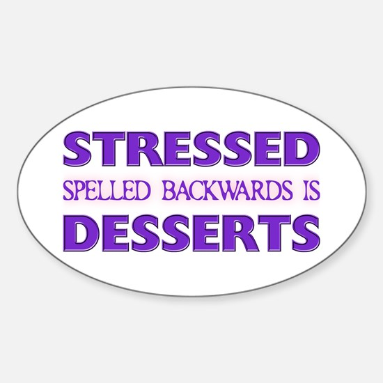 Stressed Desserts Oval Bumper Stickers