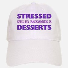 Stressed Desserts Baseball Baseball Cap