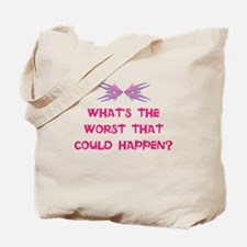 What's the worst that could happen? Tote Bag