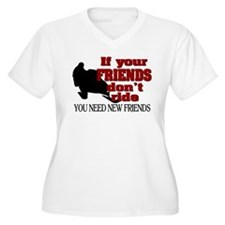 If Your Friends Don't Ride T-Shirt