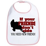 If Your Friends Don't Ride Bib