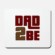 Dad 2 Be Mousepad