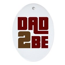 Dad 2 Be Oval Ornament