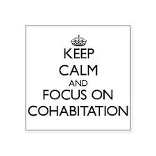 Keep Calm and focus on Cohabitation Sticker