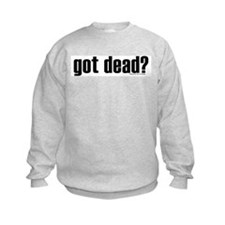 Got Shirtz? Got Dead? Sweatshirt