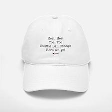 Heel, Heel, Toe, Toe Baseball Baseball Cap