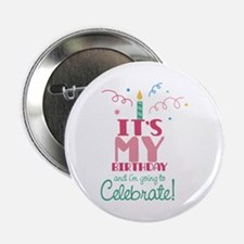 """Its my birthday and i'm going to celebrate 2.25"""" B"""