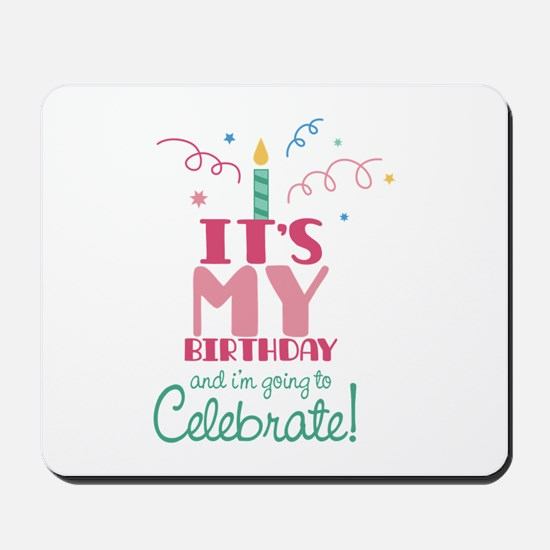 Its my birthday and i'm going to celebrate Mousepa