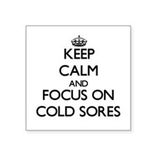 Keep Calm and focus on Cold Sores Sticker