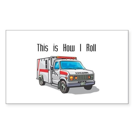 How I Roll (Ambulance) Rectangle Sticker