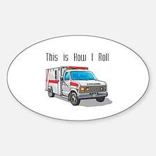 How I Roll (Ambulance) Oval Decal
