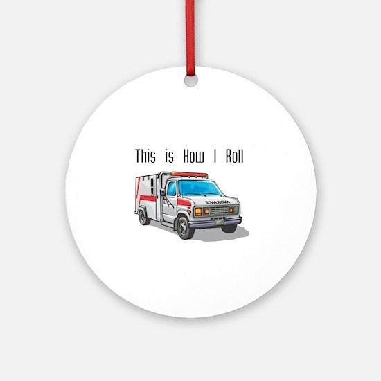 How I Roll (Ambulance) Ornament (Round)