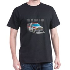 How I Roll (Ambulance) T-Shirt