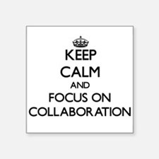 Keep Calm and focus on Collaboration Sticker