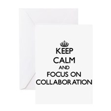 Keep Calm and focus on Collaboration Greeting Card