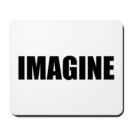 Be Bold IMAGINE Mousepad