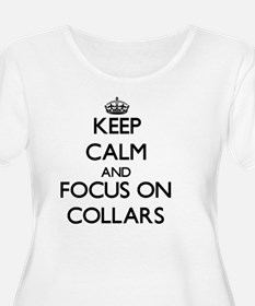 Keep Calm and focus on Collars Plus Size T-Shirt