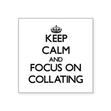 Keep Calm and focus on Collating Sticker